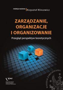 Klincewicz-Krzysztof-red-Zarzadzanie-organizacje-i-organizowanie-okladka